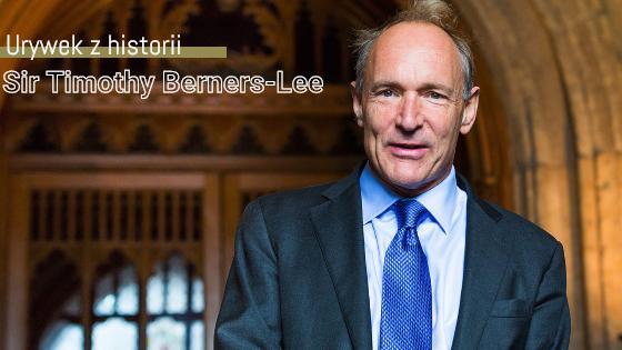 #2 Kawałek Historii Sir Timothy Berners-Lee