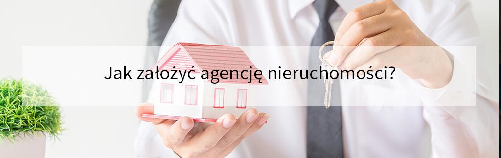 Jak założyć agencję nieruchomości