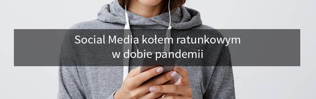 Social Media kołem ratunkowym w dobie pandemii