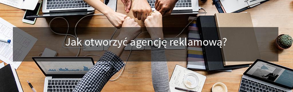 blog 28 Jak otworzyć agencję reklamową