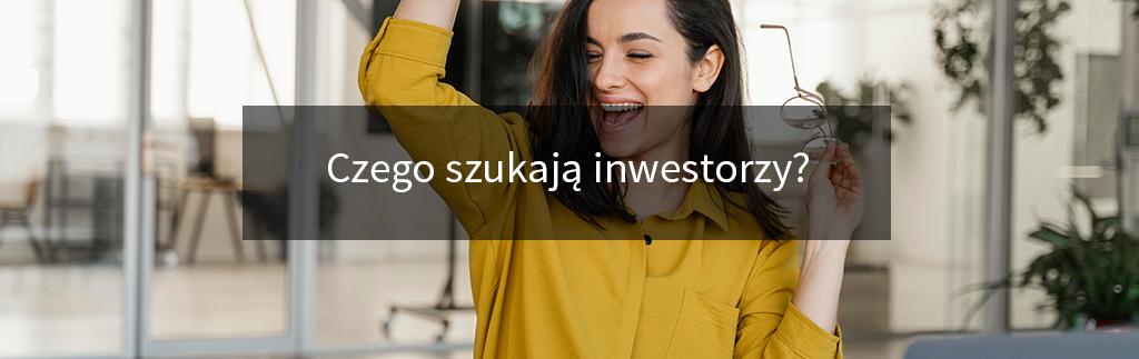 Czego szukają inwestorzy?