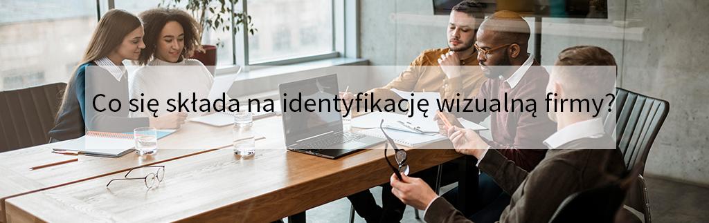 Co się składa na identyfikację wizualną firmy?