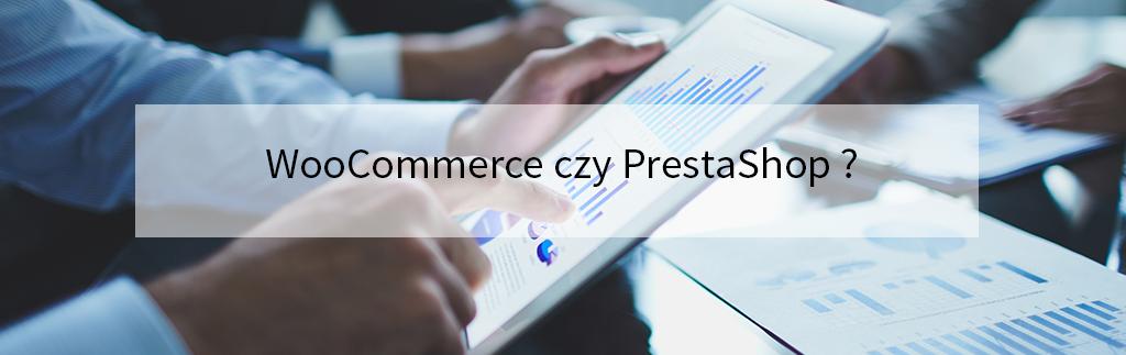WooCommerce czy PrestaShop - którą platformę wybrać