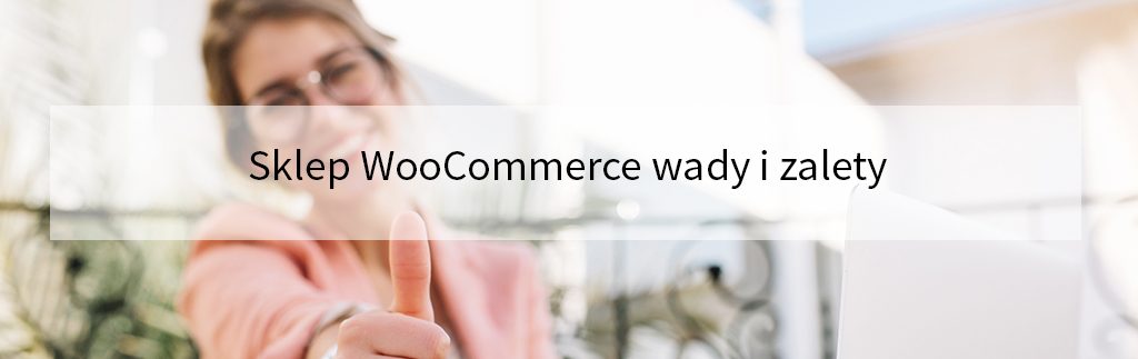 Sklep WooCommerce wady i zalety