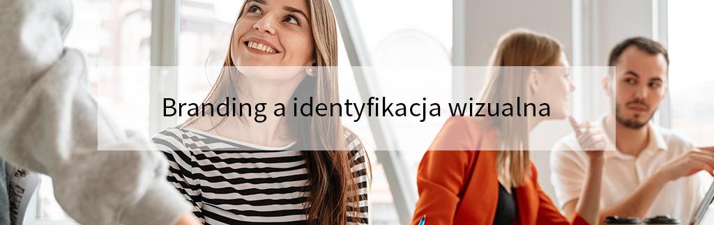 Branding a identyfikacja wizualna – czym się różnią?