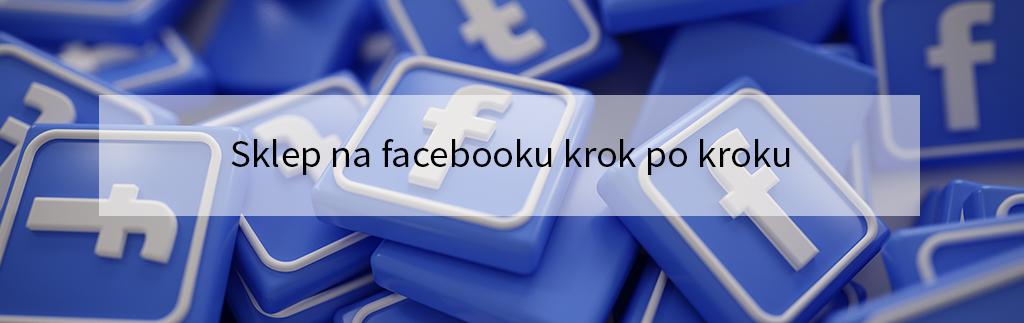 Sklep na facebooku - Sprzedaż za pomocą Facebooka