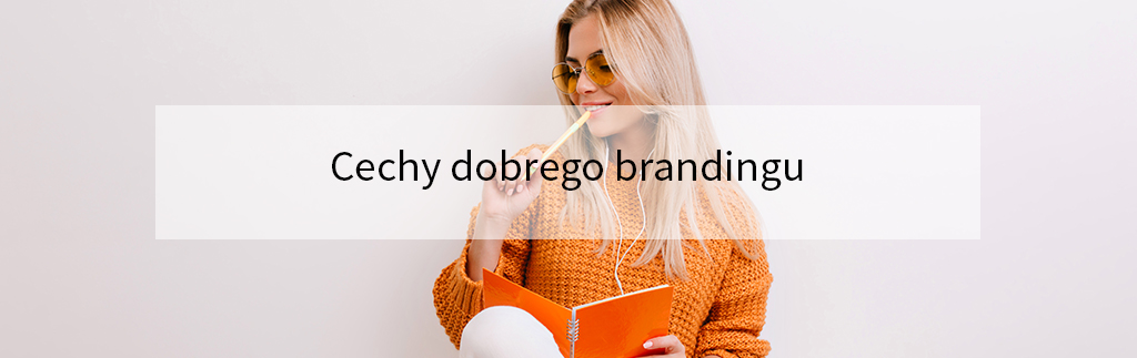 Cechy dobrego brandingu
