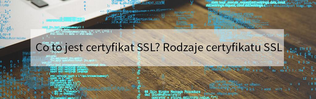 Co to jest certyfikat SSL Rodzaje certyfikatu SSL